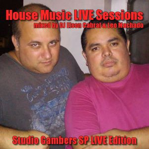 House Music LIVE Sessions - SP Gambers Studio Edition - 26/03/2016 - Elson Cabral & Leo Machado