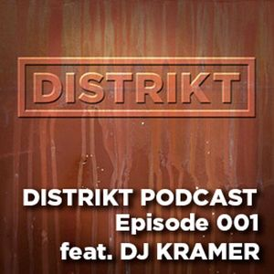 DJ Kramer - DISTRIKT Podcast - Episode 001