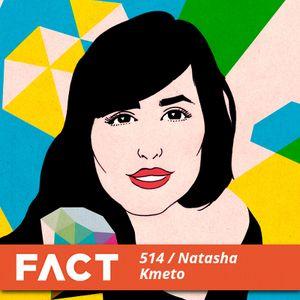 FACT mix 514 - Natasha Kmeto (Sep '15)