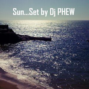 Sun..Set by Dj Phew