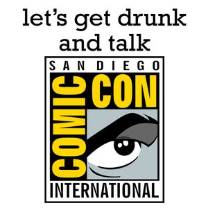 [comic-con STDs] let's get drunk and talk SDCC