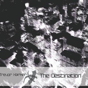 The Destination - Electro Mix by Trevor Harker