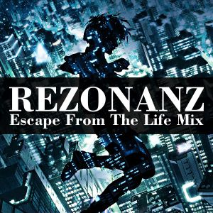 Rezonanz - Escape From The Life Mix