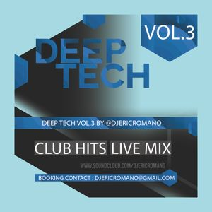 Deep Tech Vol.3 by @djericromano (Eric Romano Live Mix)with Tracklist