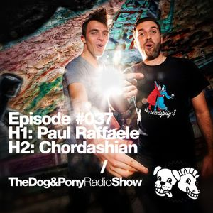 The Dog & Pony Radio Show #037: Guest Chordashian