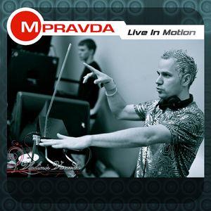 M.PRAVDA - Live in Motion #120