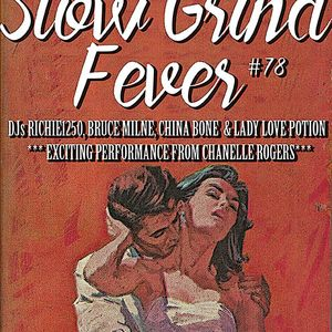SLOW GRIND FEVER MIX #78 by Richie1250, Lady Love Potion and Chanelle Rogers