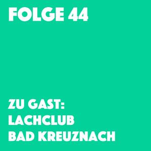 Folge 44 | Zu Gast: Lachclub Bad Kreuznach