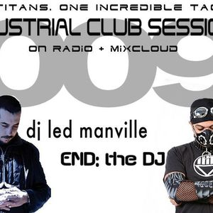 Industrial Club Sessions 009: Tag Set w/DJ Led Manville