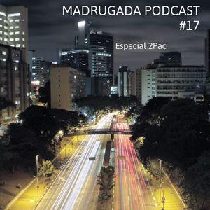 Madrugada Podcast - Programa #17 - Especial 2Pac Samples