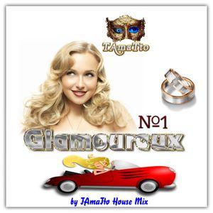 Glamoureux -No1- (TAmaTto 2017 House Mix)
