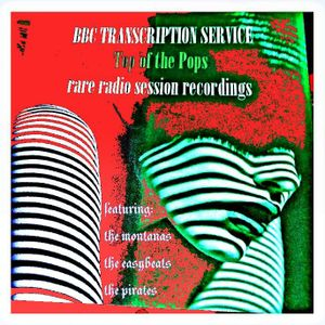 "BBC TRANSCRIPTION SERVICE ""TOP OF THE POPS"" - rare radio session recordings 1966-67"