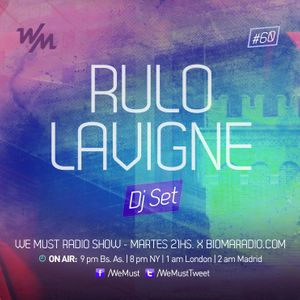 We Must Radio #60 - Dj Guest - Rulo Lavigne - djset