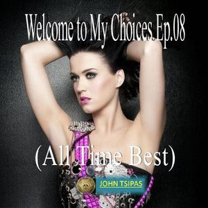 Welcome to My Choices Ep.08 (All Time Best)