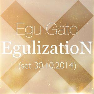 Egu Gato-Egulization (set 30.10.2014)