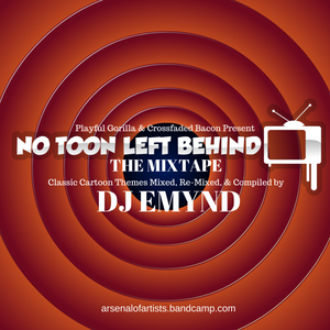 No Toon Left Behind - The Mixtape: Mixed, Re-Mixed, & Compiled by DJ Emynd