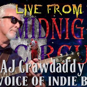LIVE from the Midnight Circus Featuring AJ Crawdaddy
