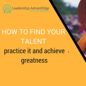 LA 024: How to find your talent, practice it and achieve greatness