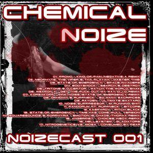Chemical Noize - Noizecast 001