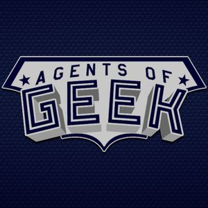 Agents of GEEK Podcast Episode 127