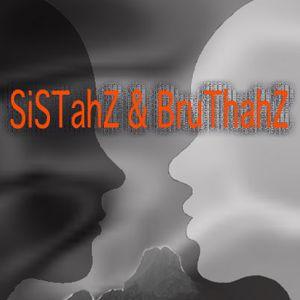 SiSTahZ&BRuTHahZ Radio Show 10 02 2011