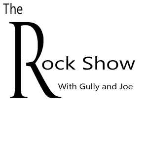 The Rock Show with Gully and Joe 07/11/2014