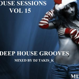 HOUSE SESSIONS VOL 15  MIXED BY DJ TAKIS_K