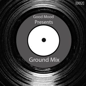 Good Mood Presents: Ground Mix [002] [Dark Progressive & Techno]