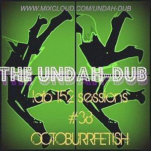 lab 152 sessions #38 octoburfetish!