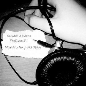 No.Ip aka DjLeoz Present... Music That Moves (Podcast #1)