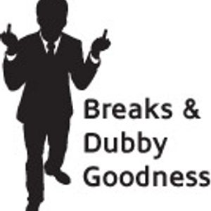 Breaks and Dubby goodness