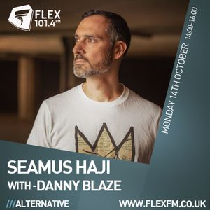 Danny Blaze on Flex FM with Special Guest Seamus Haji on 14th October 2019 (Full Show)