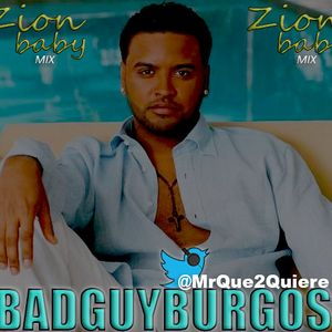 BADGUY BURGOS - Zion Baby Mix