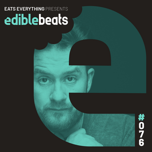 EB076 - edible bEats - Eats Everything live from Resistance @ Privilege, ibiza