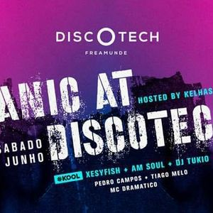 PANIC AT DISCOTECH, AREA KOOL, Kelhasbar, DJS TUKIO AMSOUL XESYFISH LIVE