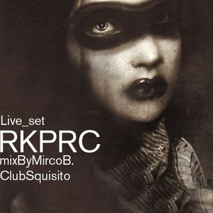 ..a night trip with Mirco b. from ClubSquisito live set at RKPRC