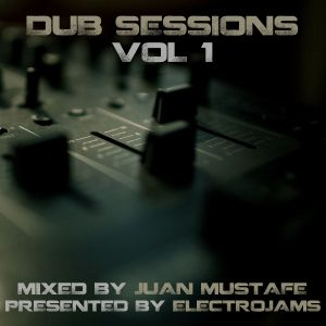 ElectroJams Presents: Dub Sessions Vol 1