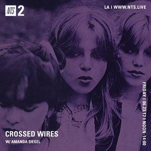 Crossed Wires w/ Amanda Siegel - 23rd June 2017