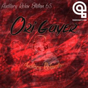 Auditory Relax Station #65: Ori Gayer