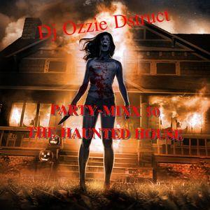 Dj Ozzie Olivera *PARTY MIXX 50* The Haunted EDM House
