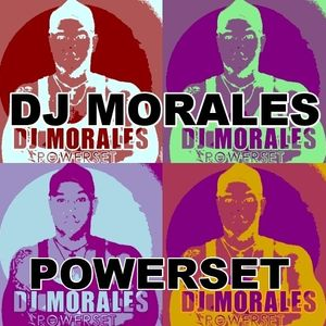 DJ MORALES powerset ep.001