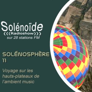 Solénoïde - Solénosphère 11 avec Anthony Child, Bing and Ruth, Unicazurn, Book of Air, Phaeleh...