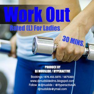 WORK OUT MIXTAPE (RATED L) - DJMUDSLIDE / HYPERACTIVE S.S.