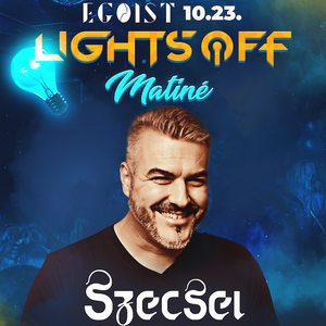 "2020.10.23. - Lights OFF ""Matiné"" - EGOIST Club, Debrecen - Friday"