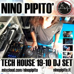 NINO PIPITO' 19-10 TECH HOUSE DJ SET