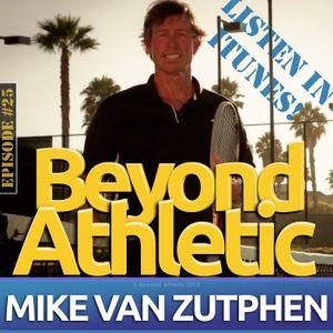 #25 Design Your Plan & Follow Through with Mike VAN ZUTPHEN (Part 1)