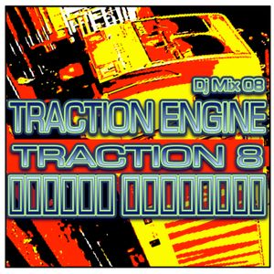 TRACTION ENGINE: Dj Mix 08   TRACTION8