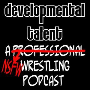 Developmental Talent Episode 47: Lucha Underground 2