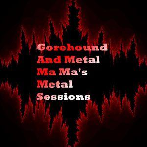 Metal Ma Ma's Metal Session 4