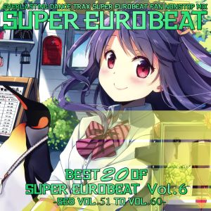 Best 20 Of Super Eurobeat Vol. 6 -SEB Vol. 51 To Vol. 60-